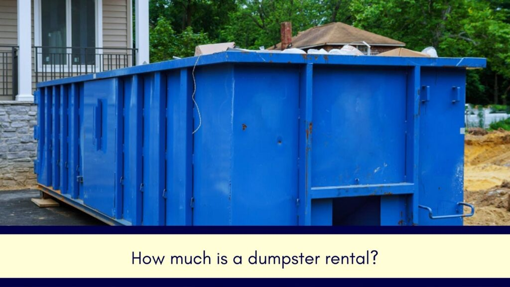 How much is a dumpster rental